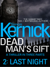 Last Night (eBook): Dead Man's Gift Series, Book 2
