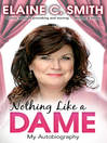 Nothing Like a Dame (eBook): My Autobiography