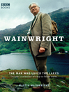 Wainwright (eBook): The Man Who Loved the Lakes