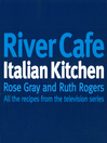 River Cafe Italian Kitchen (eBook): Includes all the recipes from the major TV series