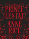 Prince Lestat (eBook): Vampire Chronicles Series, Book 11