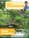 Alan Titchmarsh How to Garden (eBook): Water Gardening