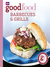 Good Food (eBook): Barbecues and Grills: Triple-tested Recipes