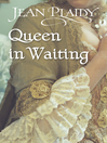 Queen in Waiting (eBook): Georgian Saga, Book 2