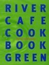 River Cafe Cook Book Green (eBook)