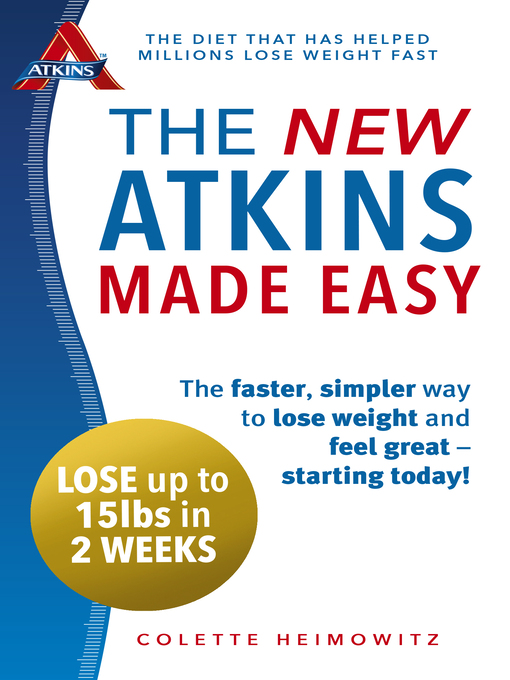 The New Atkins Made Easy (eBook): The Faster, Simpler Way to Lose Weight and Feel Great—Starting Today!