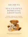 Secrets to Your Successful Domestic Adoption (eBook): Insider Advice to Create Your Forever Family Faster