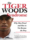 The Tiger Woods Syndrome (eBook): Why Men Prowl and How to Not Become the Prey