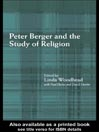 Peter Berger and the Study of Religion eBook