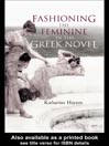 Fashioning the Feminine in the Greek Novel eBook