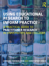 Using Educational Research to Inform Practice (eBook): A Practical Guide to Practitioner Research in Universities and Colleges