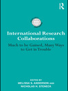 International Research Collaborations (eBook): Much to be Gained, Many Ways to Get in Trouble