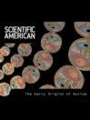 Scientific American: The Early Origins of Autism (eBook)