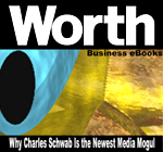 Worth Business eBooks: Why Charles Schwab Is the Newest Media Mogul (eBook)