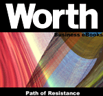 Worth Business eBooks: The Path of Resistance (eBook)