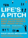 Life's a Pitch (eBook): What the World's Best Sales People Can Teach Us All