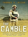 The Gamble (eBook): General Petraeus and the Untold Story of the American Surge in Iraq, 2006--2008