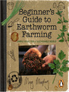 Beginner's Guide to Earthworm Farming (eBook): Simple Ideas for a Sustainable World