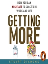 Getting More (MP3): How You Can Negotiate to Succeed in Work & Life