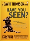 'Have You Seen...?' (eBook): a Personal Introduction to 1,000 Films including masterpieces, oddities and guilty pleasures (with just a few disasters)