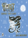The Worst Witch Saves the Day (MP3): Worst Witch Series, Book 5