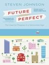 Future Perfect (eBook): The Case For Progress In A Networked Age