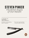 The Better Angels of Our Nature (eBook): The Decline of Violence In History And Its Causes