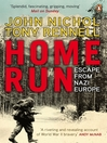 Home Run (eBook): Escape from Nazi Europe