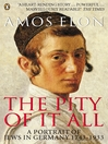 The Pity of it All (eBook): A Portrait of Jews in Germany 1743-1933