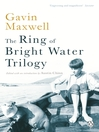 The Ring of Bright Water Trilogy (eBook): Ring of Bright Water, The Rocks Remain, Raven Seek Thy Brother