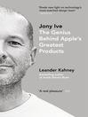 Jony Ive (eBook): The Genius Behind Apple's Greatest Products