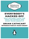 Everybody's Hacked Off (Penguin Specials) (eBook): Why we don't have the press we deserve and what to do about it
