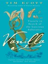 Vanilla (eBook): Travels in Search of the Luscious Substance