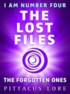 The Forgotten Ones (eBook): Lorien Legacies: The Lost Files Series, Book 6
