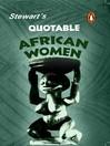 Stewart's Quotable African Women (eBook)