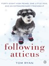 Following Atticus (eBook): How a little dog led one man on a journey of rediscovery to the top of the world