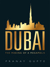 Dubai (eBook): The Making of a Megapolis