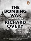The Bombing War (eBook): Europe, 1939-1945