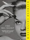The Big Sleep (eBook): Phillip Marlowe Series, Book 1