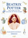 Beatrix Potter the Story of the Creator of Peter Rabbit (eBook)