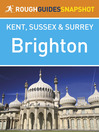 Brighton Rough Guides Snapshot Kent, Sussex and Surrey (eBook)