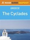 The Cyclades Rough Guides Snapshot Greece (includes Kea, Kythnos, Serifos, Sifnos, Milos, Kimolos, Andhros, Tinos, Mykonos, Delos, Syros, Paros, Naxos, Lesser Cyclades, Amorgos, Ios, Sikinos, Folegandhros, Santorini, Anafi) (eBook)
