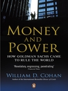 Money and Power (eBook): How Goldman Sachs Came to Rule the World