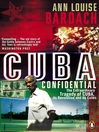Cuba Confidential (eBook): The Extraordinary Tragedy of Cuba, its Revolution and its Exiles
