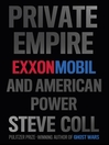 Private Empire (eBook): ExxonMobil and American Power