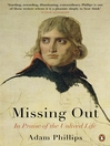 Missing Out (eBook): In Praise of the Unlived Life