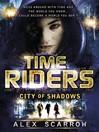 City of Shadows (eBook): TimeRiders Series, Book 6