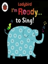 I'm Ready to Sing! (MP3): A Ladybird BIG book