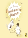 Moominsummer Madness (MP3): Moomintroll Series, Book 5
