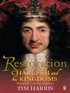 Restoration (eBook): Charles II and His Kingdoms, 1660-1685